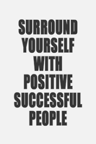 Surround-yourself-with-positive-with-positive-successful-people Roger Smith AIL